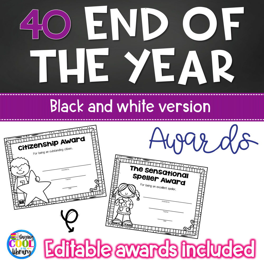 End of the Year Classroom Awards Black and White - Editable