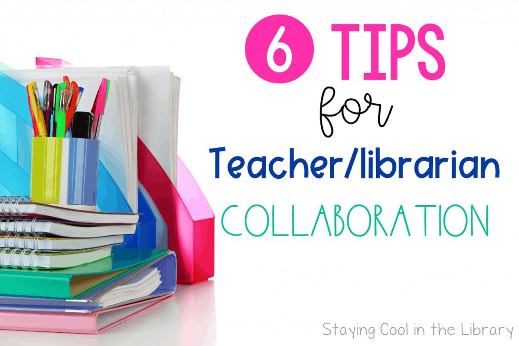Tips for Teacher-Librarian Collaboration