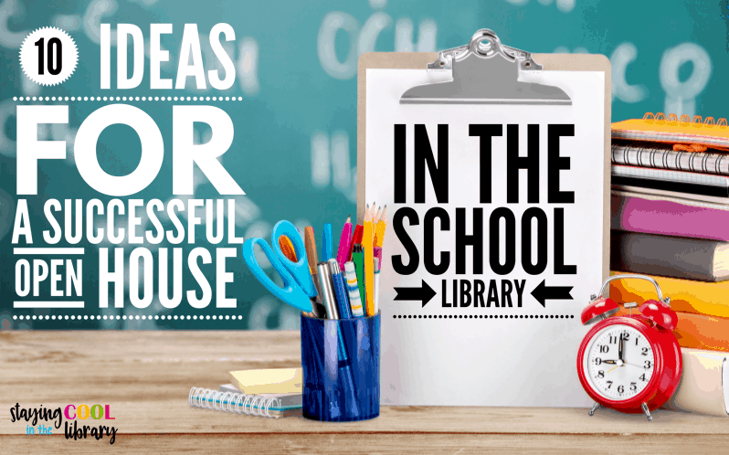 Ideas for a Successful Open House in the School Library