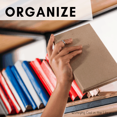 Organize the library - Back to School Checklist for School Librarians