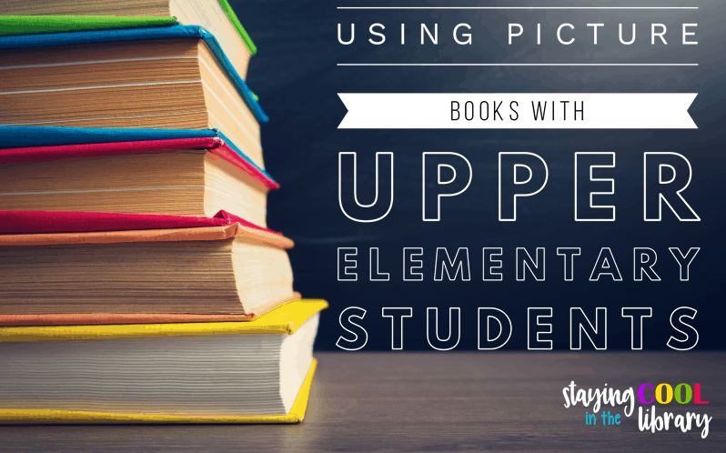 Using Pictures Books with Upper Elementary Students