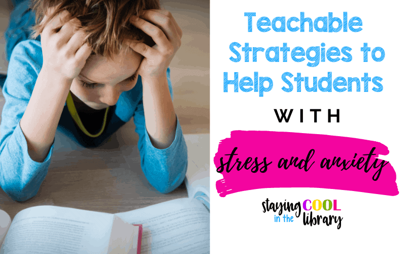 strategies to help students cope with stress and anxiety