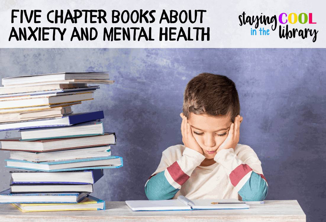 five chapter books about anxiety and mental health